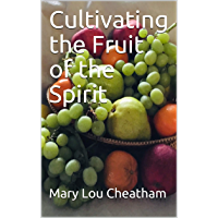 Cultivating the Fruit of the Spirit (English Edition)