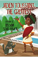 Jaden Toussaint, the Greatest Episode 5: Mission Star-Power Kindle Edition