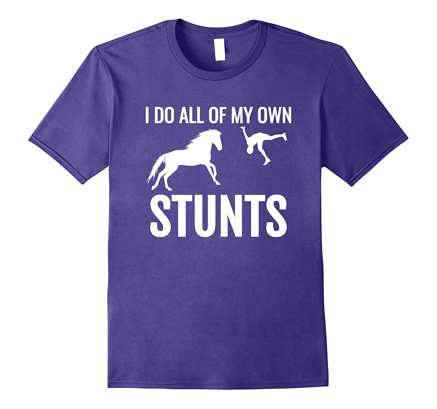 I do all of my own stunts equestrian funny gift Tee Shirt-CL