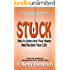 Stuck: How to Overcome Your Anger and Learn How to Forgive (The Overcoming Series: Forgiveness, Book 2)