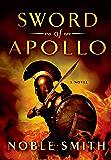Sword of Apollo: A Novel (Nikias of Plataea Book 3)