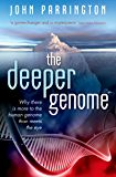 The Deeper Genome: Why there is more to the human genome than meets the eye (English Edition)