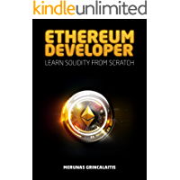 Ethereum Developer: Learn Solidity From Scratch (English Edition)
