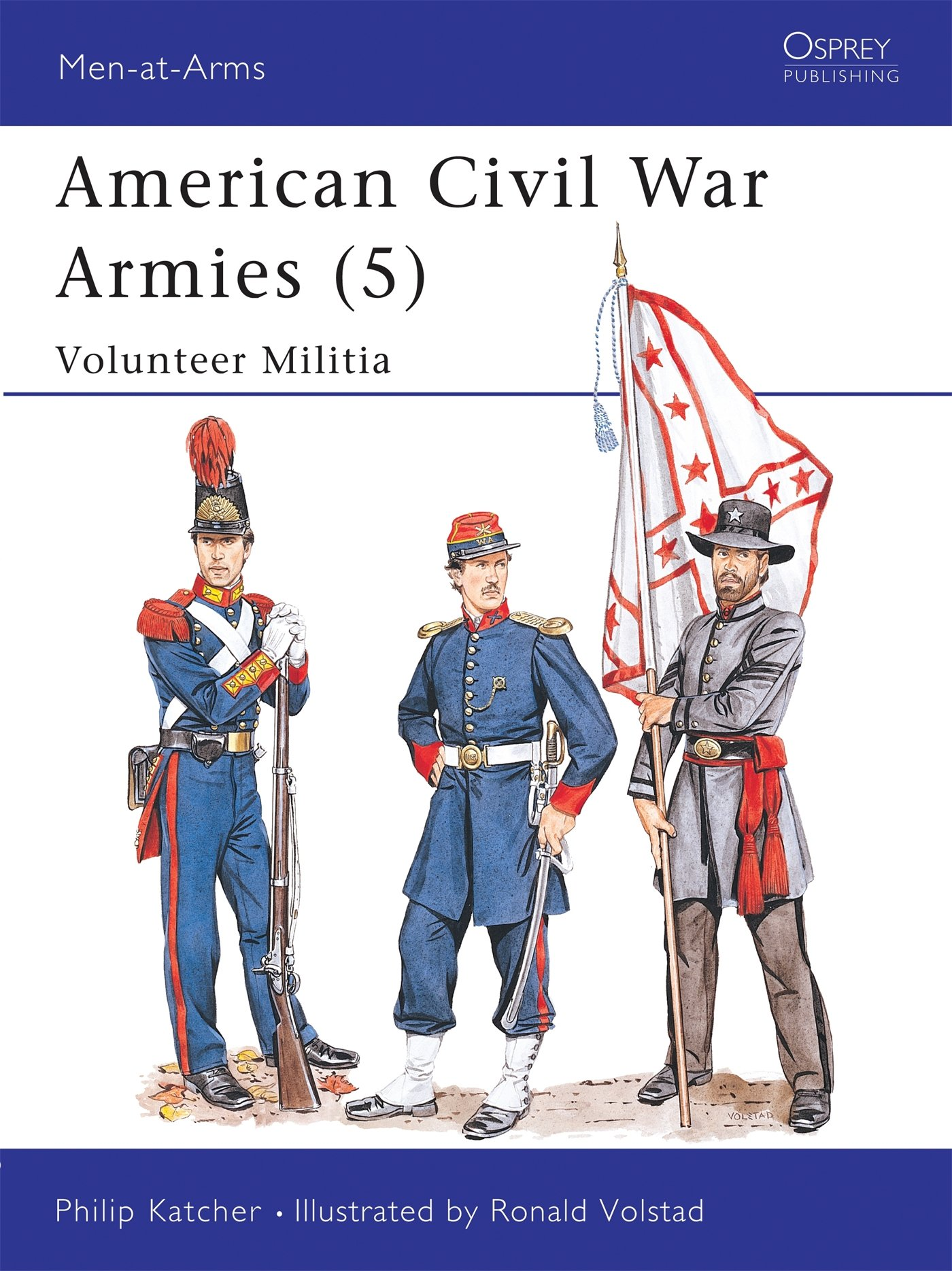 American Civil War Armies 5 : Volunteer Militia: No.5 Men-at ...
