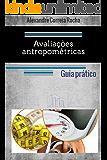Avaliações antropométricas: Guia prático