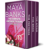 The Complete Anetakis Tycoons Trilogy: An Anthology (The Anetakis Tycoons Book 1) (English Edition)