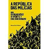 A Republica Das Milicias - Dos Esquadroes Da Morte A Era Bolsonaro (Em Portugues do Brasil)