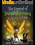 The Legend of Dust Bunnies, a Fairy's Tale