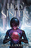 Holy Sister: Epic finale to the bestselling Book of the Ancestor series by the master of modern fantasy (Book of the…
