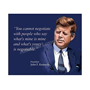 "John F. Kennedy Quotes Wall Art-""You Cannot Negotiate With People""- 10 x 8"" Art Wall Print-Ready to Frame. JFK Presidential Portrait. Home-Office-School-Library Décor. Perfect Political-Business Gift."