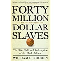 Image for Forty Million Dollar Slaves: The Rise, Fall, and Redemption of the Black Athlete