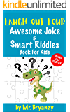 Laugh Out Loud, Smart Riddles and Awesome Joke Book for Kids: 300 All-Time Favorite Laugh Out Loud Jokes, Riddles, Knock…