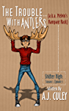The Trouble with Antlers (a.k.a. Melvin's Rampant Rack): Season 1, Episode 1, Special Illustrated Edition (Shifter High)