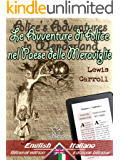 Alice's Adventures in Wonderland - Le Avventure di Alice nel Paese delle Meraviglie: Bilingual parallel text - Bilingue con testo inglese a fronte: English ... Italiano (Dual Language Easy Reader Vol. 2)