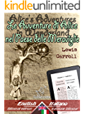 Alice's Adventures in Wonderland - Le Avventure di Alice nel Paese delle Meraviglie: Bilingual parallel text - Bilingue con testo inglese a fronte: English Italiano (Dual Language Easy Reader Vol. 2)