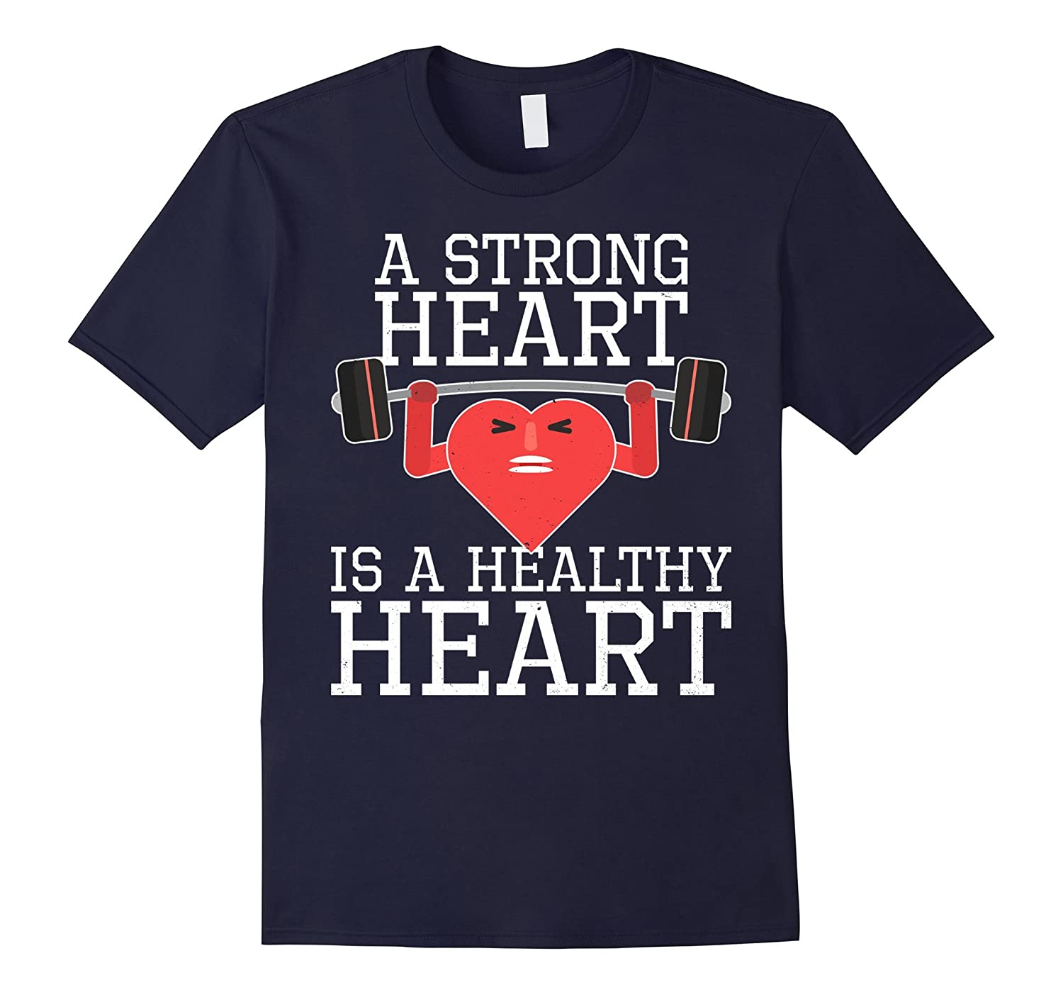 A Strong Heart is a Healthy Heart T-shirt-FL