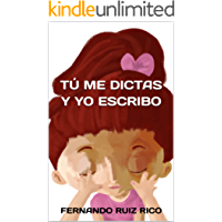 Tú me dictas y yo escribo: Cuento infantil bilingüe español-inglés (Cuentos para ser escuchados nº 2)