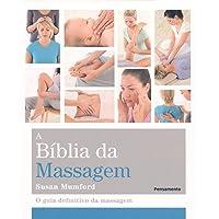 A BÍblia da Massagem: O Guia Definitivo da Massagem