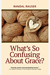What's So Confusing About Grace? Kindle Edition