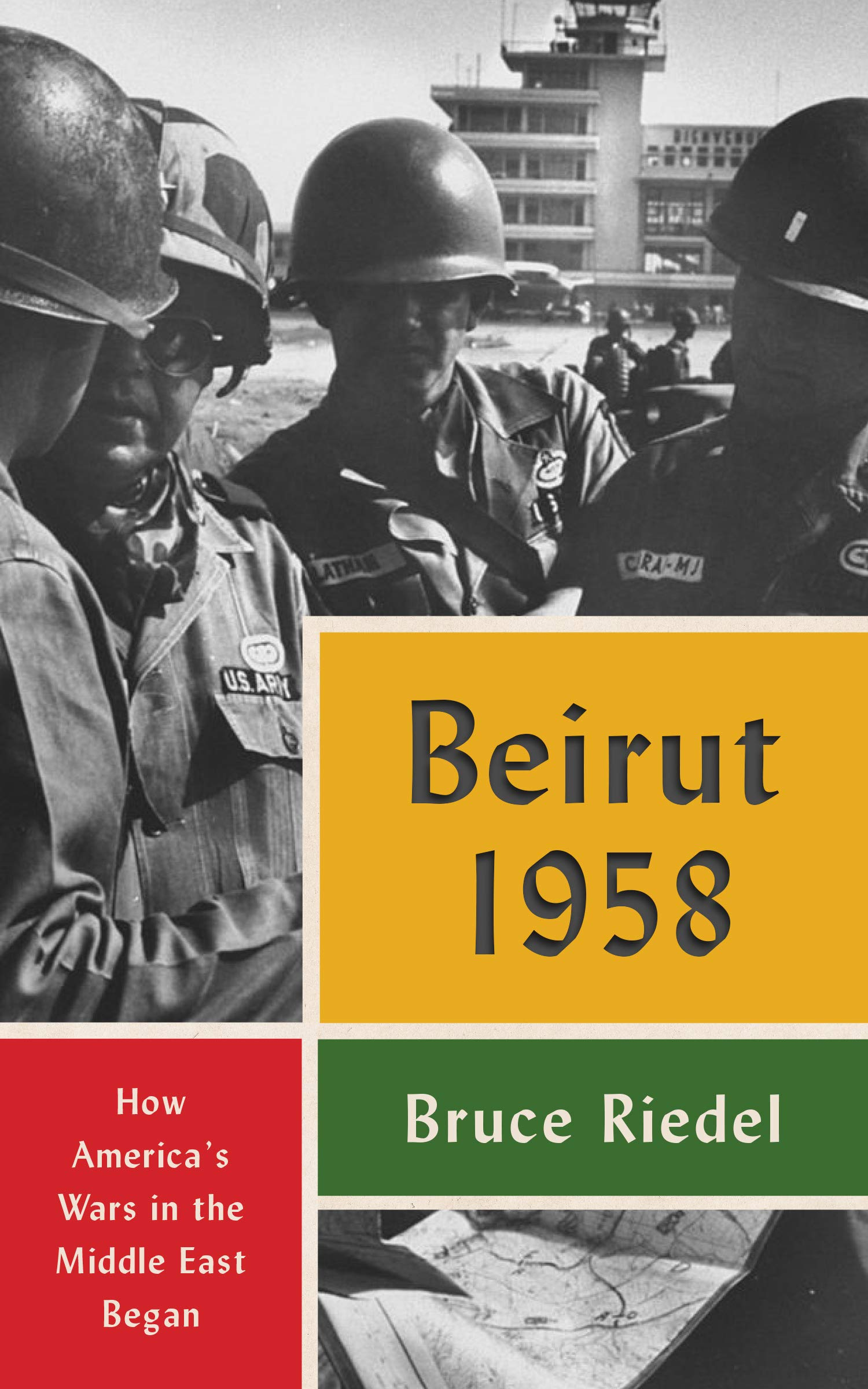 Beirut 1958  How America's Wars In The Middle East Began