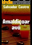Amaldiçoar avó (Portuguese Edition)