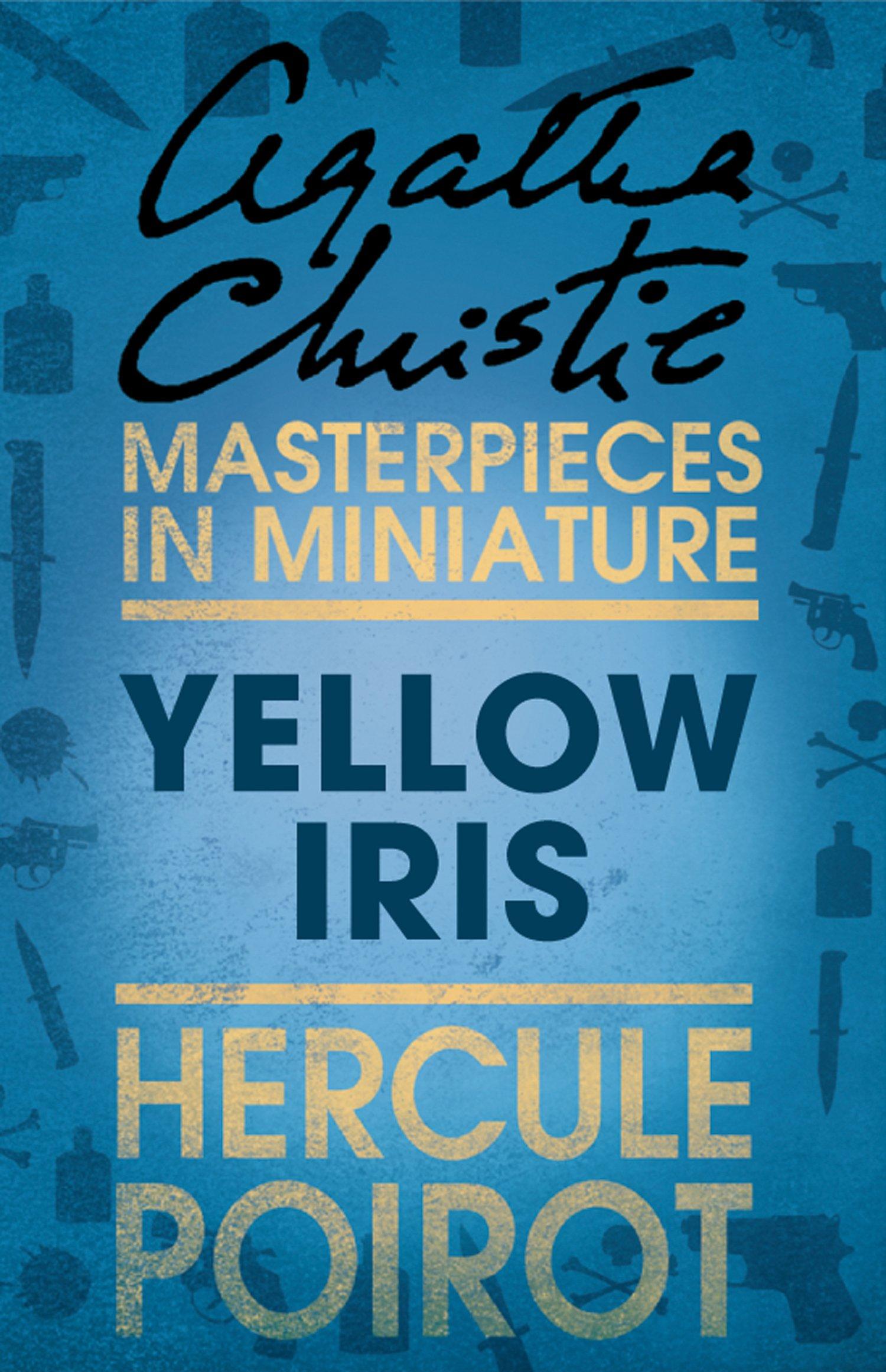 Yellow Iris: A Hercule Poirot Short Story por Agatha Christie