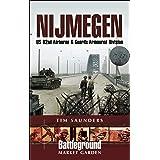 Nijmegen: US 82nd Airborne & Guards Armoured Division (Battleground Market Garden)