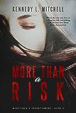 More Than a Risk (More Than a Threat)