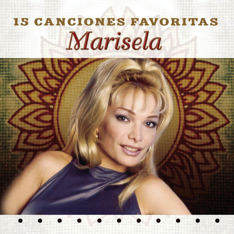 Marisela - 15 Canciones Favoritas - Amazon.com Music