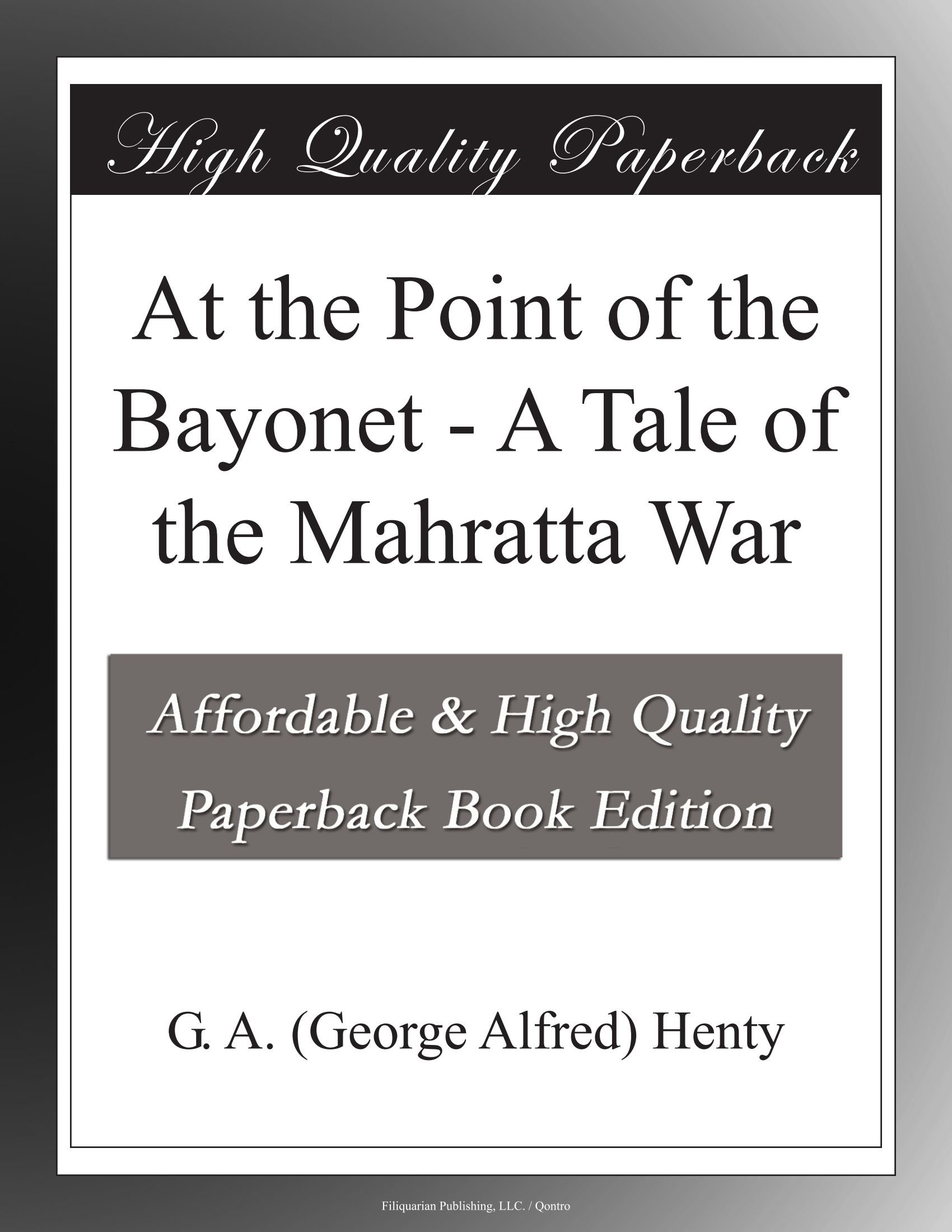 At the Point of the Bayonet - A Tale of the Mahratta War pdf