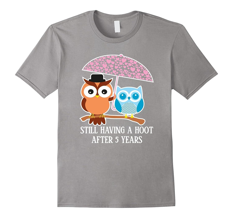 5th Wedding Anniversary Gifts – Still Having A Hoot Shirt