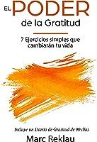 El Poder De La Gratitud: 7 Ejercicios Simples Que
