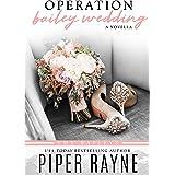 Operation Bailey Wedding: A Bailey Series Novella (The Baileys)