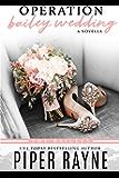 Operation Bailey Wedding: A Bailey Series Novella