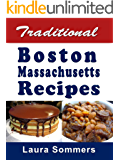Traditional Boston Massachusetts Recipes: Cookbook Full of Recipes From Boston, Massachusetts (Cooking Around the World 11)