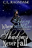 Where Shadows Never Fall (Chasing Lady Midnight Book 2)
