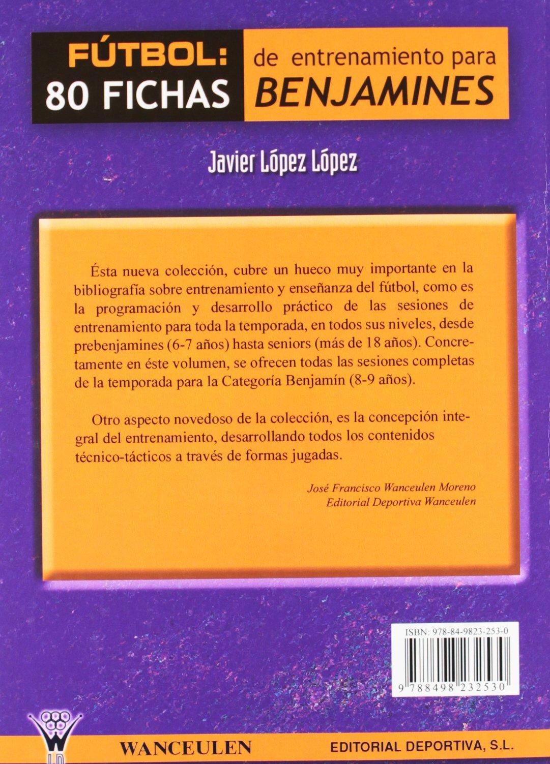 Fútbol, 80 fichas de entrenamiento para benjamines: Amazon.es: Javier López López: Libros
