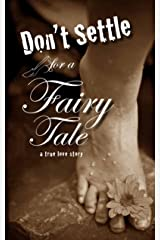 Don't Settle for a Fairy Tale: Part Two Kindle Edition