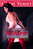 BRATbot: Man of the House Taboo