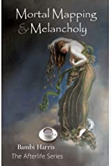 Mortal Mapping and Melancholy (The Afterlife Series Book 4) Kindle Edition