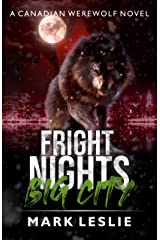 Fright Nights, Big City (Canadian Werewolf Book 4) Kindle Edition