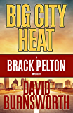 Big City Heat (A Brack Pelton Mystery Book 3)