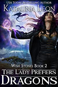 The Lady Prefers Dragons (Wish Stones book 2)