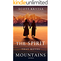 The Spirit That Moves Mountains: A Novel (2nd Edition)