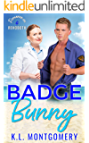 Badge Bunny: An Enemies-to-Lovers Romantic Comedy (Romance in Rehoboth Book 4)