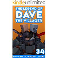 Dave the Villager 34: An Unofficial Minecraft Novel (The Legend of Dave the Villager)