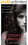 Bittersweet Surrender (A Bittersweet Novel Book 1)