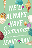 We'll Always Have Summer (The Summer I Turned Pretty Book 3)