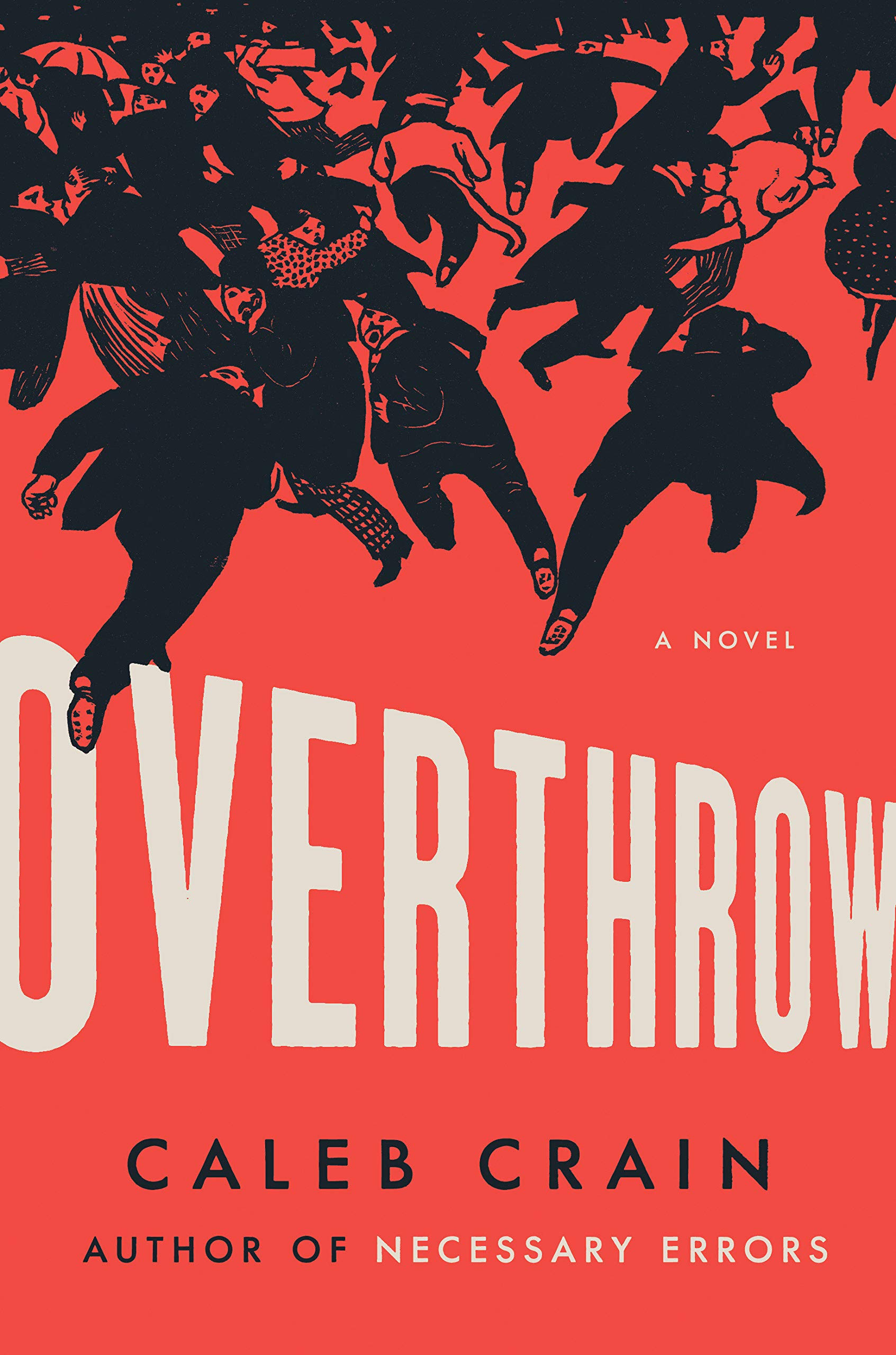 Overthrow A Novel Crain Caleb 9780525560456 Amazon Com Books