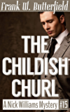 The Childish Churl (A Nick Williams Mystery Book 15)